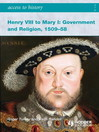 Access to History (eBook): Henry VIII to Mary I: Government and Religion, 1509-1558